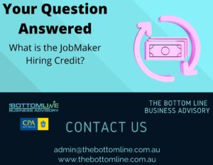 Your Questions answered-What is the JobMaker Hiring Credit?